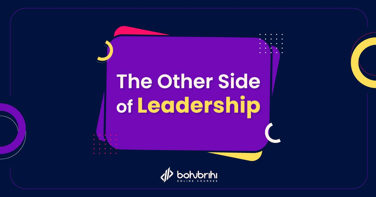 The Other Side of Leadership
