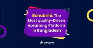 Bohubrihi: The Most quality-Driven eLearning Platform in Bangladesh