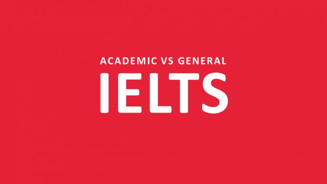 Academic ও General IELTS এর পার্থক্যঃ কোনটি কার জন্য?