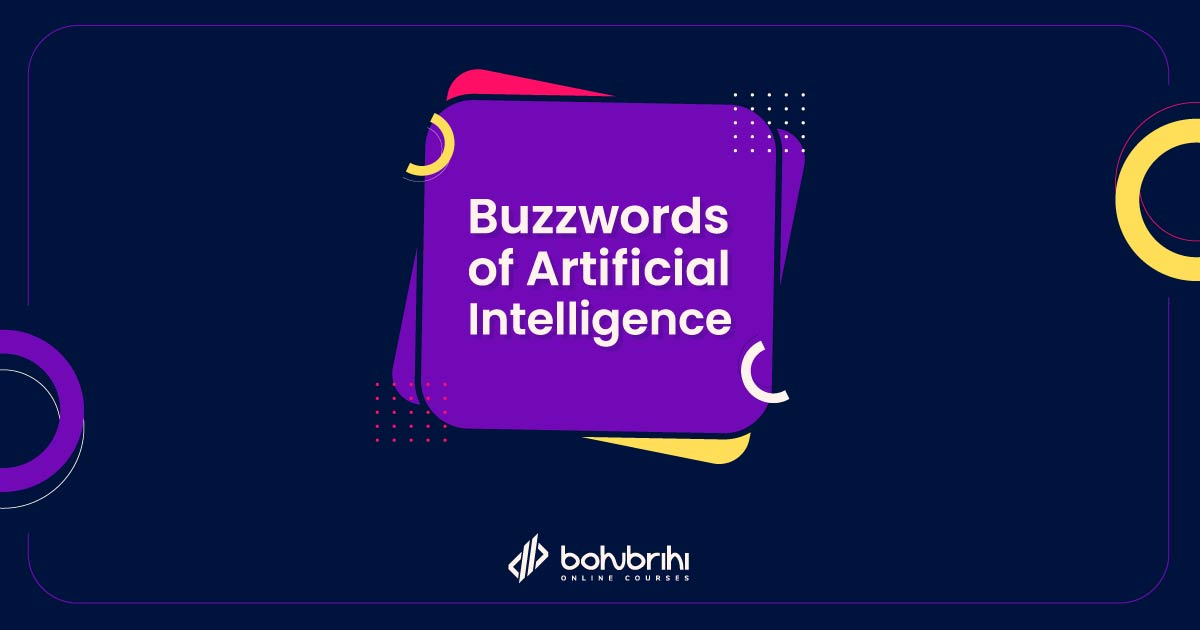 Buzzwords of Artificial Intelligence